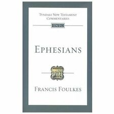 EPHESIANS, AN INTRODUCTION AND COMMENTARY - FRANCIS FOULKES