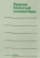 Management Policies In Local Government Finance (Municipal Management Series) by