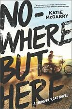 Nowhere but Here (Thunder Road)-ExLibrary
