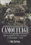 CAMOUFLAGE: The History of Concealment and Deception in War ~ Hartcup, Guy HC