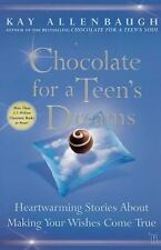 Chocolate for a Teen's Dreams : Heartwarming Stories About Making Your Wishes Co