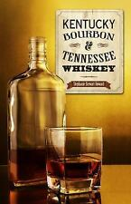 Kentucky Bourbon and Tennessee Whiskey by Stephanie Stewart-Howard (2015,...