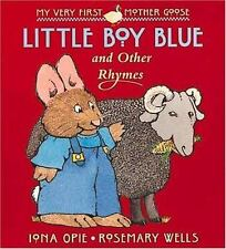 My Very First Mother Goose: Little Boy Blue and Other Rhymes by Iona Opie...