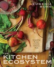 The Kitchen Ecosystem: Integrating Recipes to Create Delicious Meals, Bone, Euge