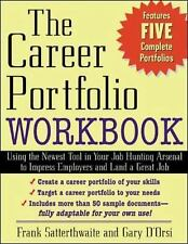 The Career Portfolio : Using the Newest Tool in Your Job-Hunting Arsenal to...