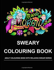 NEW! Swear Word Adult Colouring Book Sweary Colouring Relaxing Swear Words