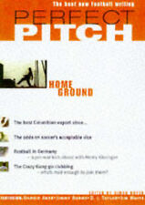 Perfect Pitch: Home Ground v. 1: Best New Writing on Football,