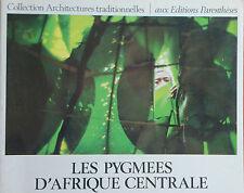 Philippart de Foy- Pygmées d'Afrique Centrale – Architectures traditionnelles