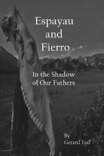 Espayau and Fierro : In the Shadow of Our Fathers by Gerard Tod (2014,...