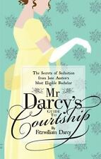 Mr Darcy's Guide to Courtship: The Secrets of Seduction from Jane Aust-ExLibrary