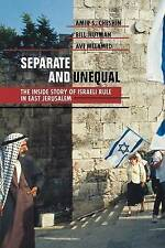 Separate and Unequal: The Inside Story of Israeli Rule in East Jerusalem by...