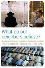 What Do Our Neighbors Believe?: Questions and Answers on Judaism, Christianity,