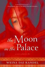 The Moon in the Palace (The Empress of Bright Moon Duology) by Randel, Weina Da