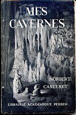 MES CAVERNES - N. Casteret 1947 - Spéléologie