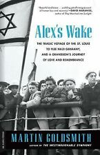 Alex's Wake : A Voyage of Betrayal and a Journey of Remembrance by Martin...
