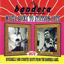 BANDERA ROCKABILLY & COUNTRY ROOTS- WHITE BUCKS  TO STETSON HATS (NEW CD)