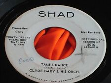 Rare Mod Instrumental Popcorn 45 : Clyde Gary & His Orch. ~ Tami's Dance ~ Shad