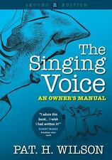 The Singing Voice : An Owner's Manual by Pat. H. Wilson (2013, Paperback)