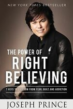 THE POWER OF RIGHT BELIEVING - JOSEPH PRINCE - NEW BOOK - 9781455553167