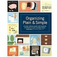 Organizing Plain and Simple: A Ready Reference Guide With Hundreds Of Solutions