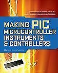 Making PIC Microcontroller Instruments and Controllers by Harprit S. Sandhu...
