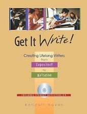 Get It Write!: Creating Lifelong Writers from Expository to Narrative