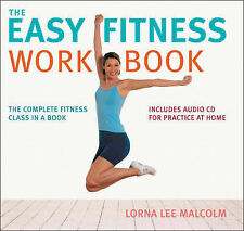 The Easy Fitness Workbook: The Complete Fitness Class in a Book, Lorna Lee Malco