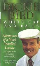 """DICKIE BIRD - """"White Cap and Bails"""" 2000 Cricket Autobiography"""