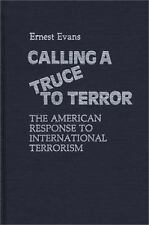 Calling a Truce to Terror: The American Response to International Terrorism (Con