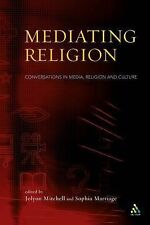 Mediating Religion: Studies in Media, Religion and Culture by Sophia...