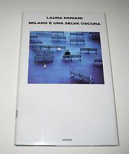 Laura Pariani MILANO è UNA SELVA OSCURA Einaudi 2010