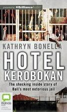 Hotel Kerobokan: The Shocking Inside Story of Bali's Most Notorious Jail. MP3