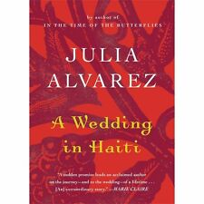 A Wedding in Haiti by Julia Alvarez (2013, Paperback)