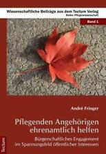 ANDRé FRINGER - PFLEGENDEN ANGEHöRIGEN EHRENAMTLICH HELFEN