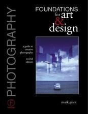 Photography Foundations for Art and Design : A Guide to Creative Photography...