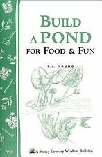 Build a Pond for Food and Fun by D. J. Young (1997, Paperback)