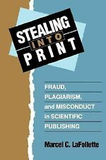 Stealing into Print: Fraud, Plagiarism, and Misconduct in Scientific P-ExLibrary