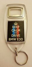 """Keep Calm and Drive BMW E30"" Car Keyring Bottle Opener Birthday Gift"