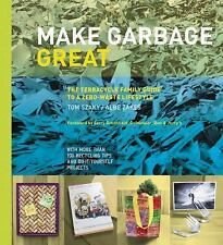 Make Garbage Great: The Terracycle Family Guide to a Zero-Waste Lifestyle, Zakes