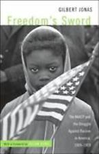 Freedom's Sword: The NAACP and the Struggle Against Racism, 1909-1969-ExLibrary