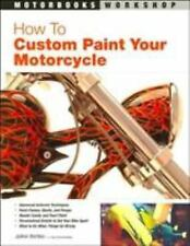 How to Custom Paint Your Motorcycle Motorbooks Workshop