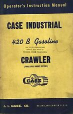 CASE VINTAGE 420 B GASOLINE CRAWLER OPERATOR'S  MANUAL