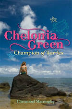 Chelonia Green, Champion of Turtles,Mattingley, Christobel,Excellent Book mon000