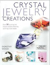 Crystal Jewelry Creations - Dorothy Wood NEW Paperback