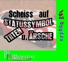 Scheiss auf Statussymbol Titten und Ärsche Fun Sticker Aufkleber JDM Geil Like