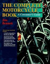 The Complete Motorcycle Book: A Consumer's Guide