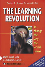Gordon Dryden, Jeannette Vos The Learning Revolution: To Change the Way the Worl