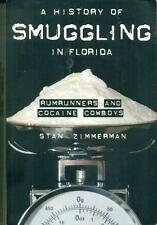 Florida History - Smuggling in Florida -Rumrunnersd and Cocaine Cowboys