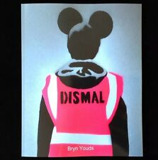 Dismal by Bryn Youds - New Book on Banksy's Dismaland Art Banksy Warhol Sleaford