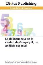 La Delincuencia en la Ciudad de Guayaquil, un Analisis Espacial by Calderon...